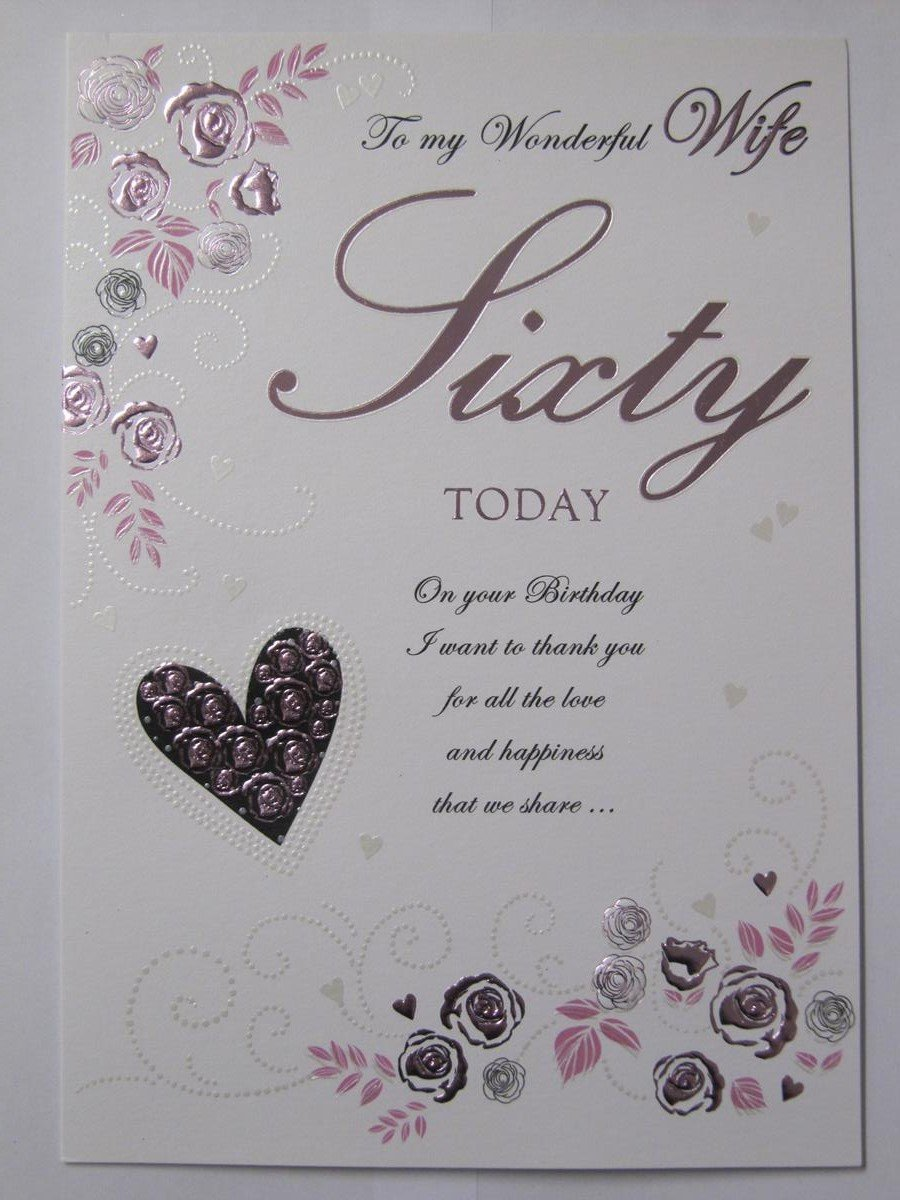 STUNNING TOP RANGE BEAUTIFULLY WORDED WONDERFUL WIFE SIXTY 60TH – Wife 60th Birthday Card