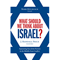 What Should We Think About Israel?: Separating Fact from Fiction in the Middle East Conflict (English Edition)