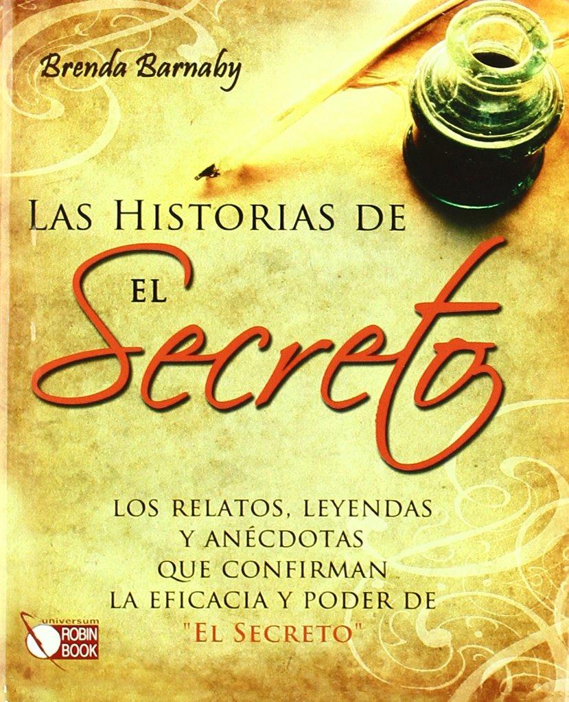 """Download Las historias de El Secreto: Los relatos, leyendas y anécdotas que confirman la eficacia y poder de """"El Secreto"""" (Spanish Edition) pdf epub"""