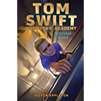 Restricted Access (Tom Swift Inventors' Academy Book 3)