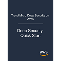 Trend Micro Deep Security on AWS: Deep Security Quick Start (English Edition)