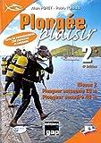 Plongée plaisir Niveau 2 : Plongeur autonome 20 m, plongeur encadré 40 m