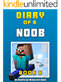 Diary of a Noob: Book 8 [an unofficial Minecraft book] (Crafty Tales 88)