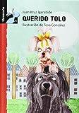 Querido Tolo (Librosaurio + 6 Años)