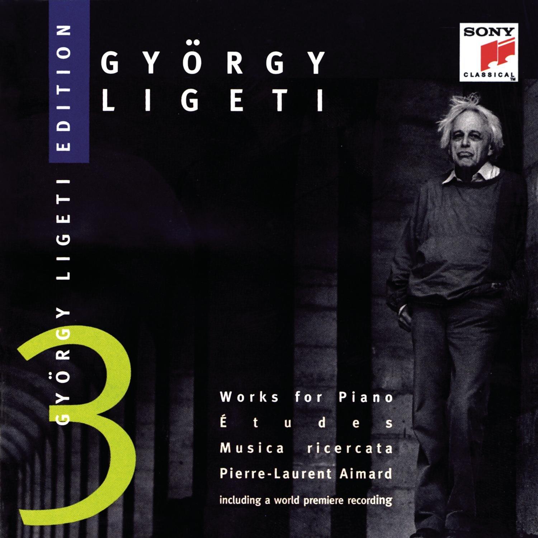 György Ligeti Edition 3: Works for Piano (Etudes, Musica Ricercata) - Pierre-Laurent Aimard by LIGETI,G.