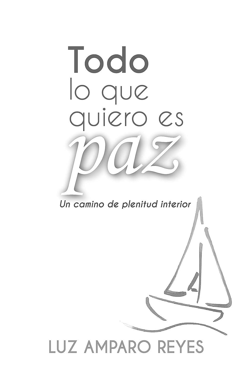 Todo lo que quiero es paz: Un camino de plenitud interior eBook ...