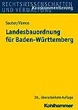 Landesbauordnung für Baden-Württemberg: mit Rechtsverordnungen, Verwaltungsvorschriften, Bekanntmachungen und Fundstellenverzeichnis