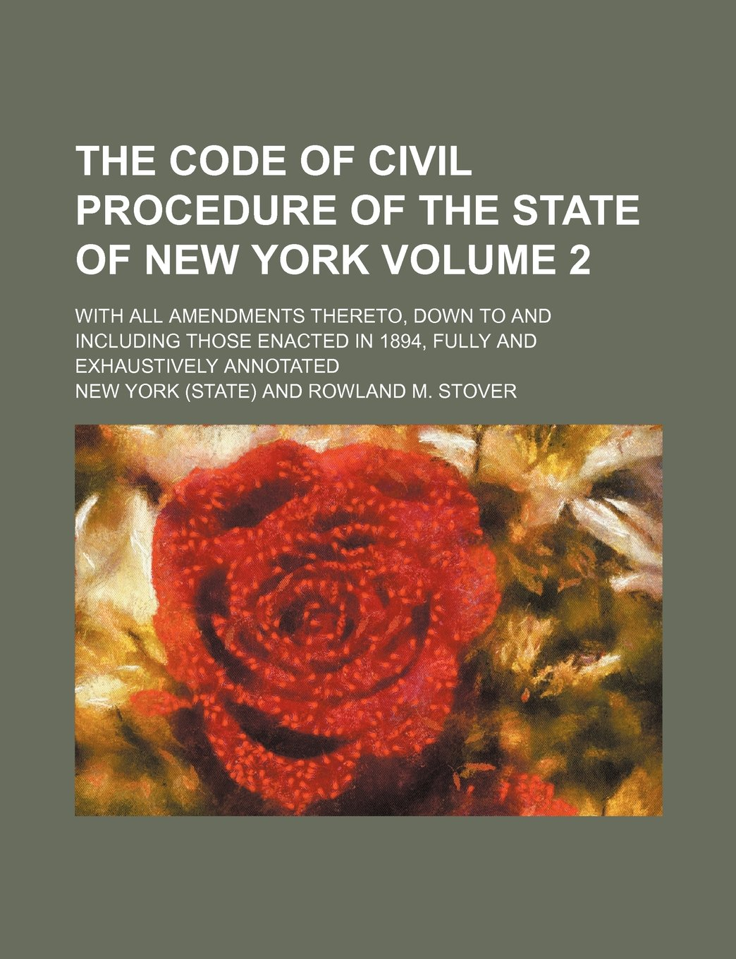 Download The code of civil procedure of the state of New York Volume 2; with all amendments thereto, down to and including those enacted in 1894, fully and exhaustively annotated pdf