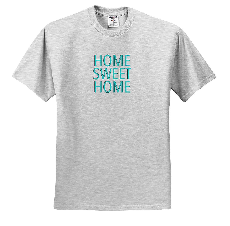 Inspirational Sayings 3dRose EvaDane Adult T-Shirt XL Home Sweet Home Aqua ts/_308893