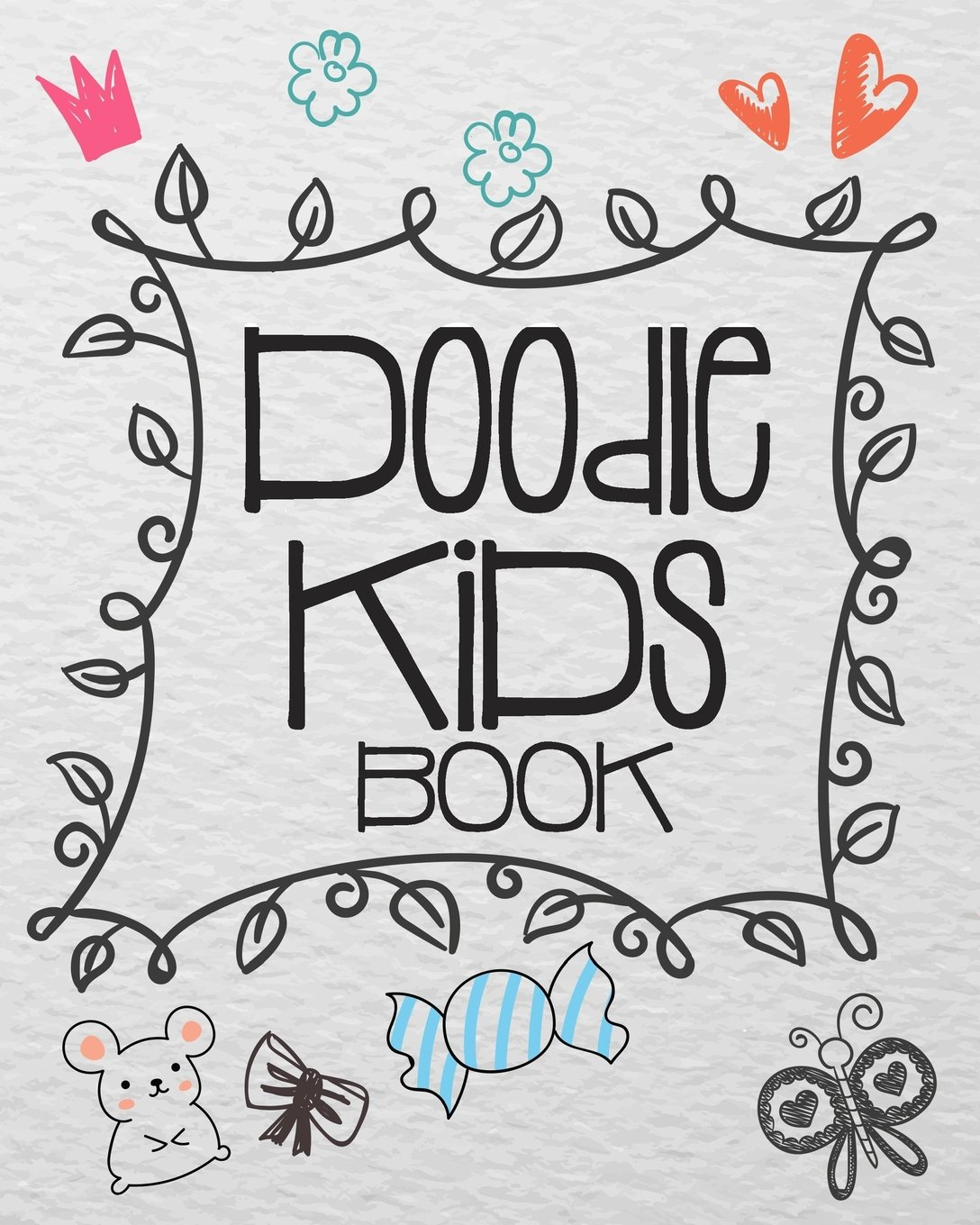 Doodle Kids Book: Blank Journals To Write In, Doodle In, Draw In Or Sketch In, 8