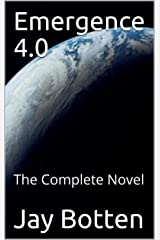 Emergence 4.0: The Complete Novel (52 Weeks of Sci Fi Book 2019) Kindle Edition