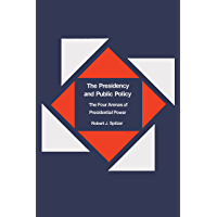 The Presidency and Public Policy: The Four Arenas of Presidential Power (English Edition)