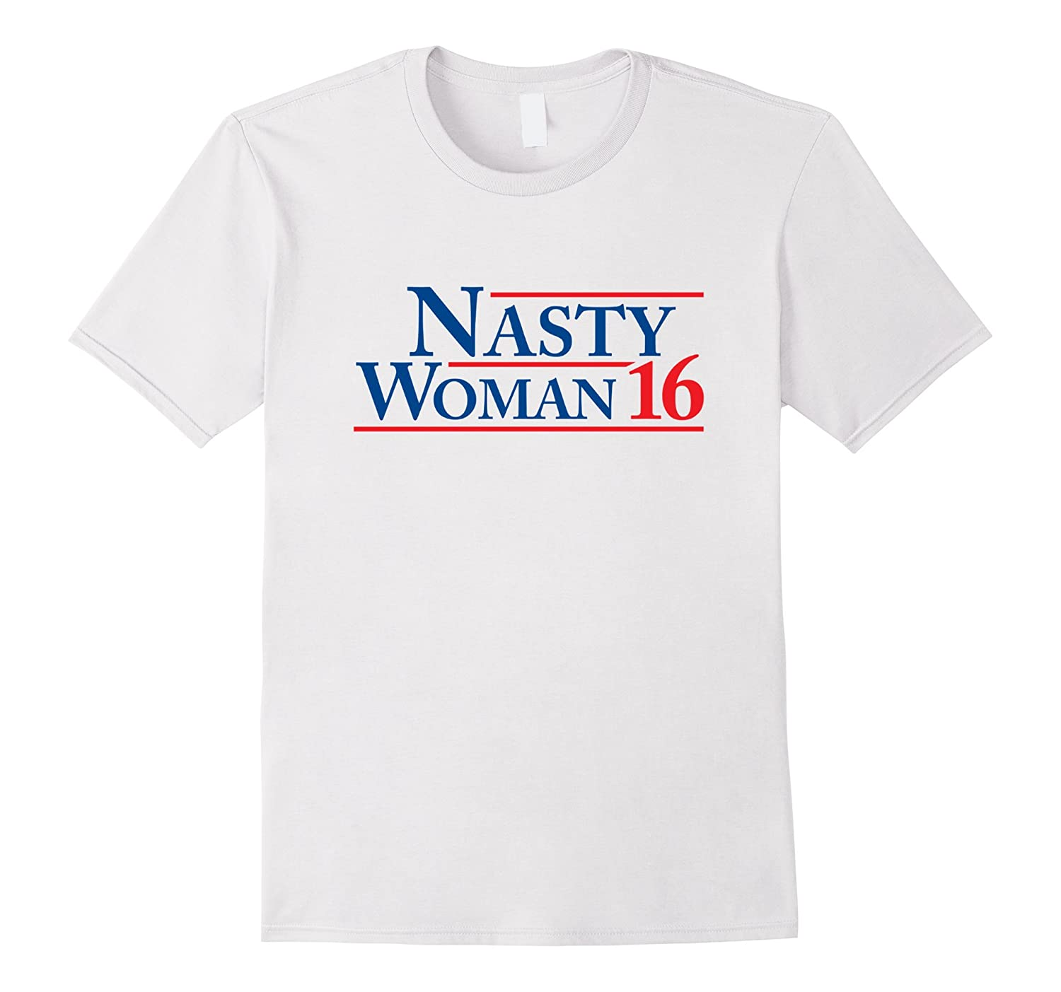 Nasty Woman T-shirt - Hillary For President 16