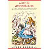 Alice in Wonderland: The Original 1865 Edition With Complete Illustrations By Sir John Tenniel (A Classic Novel of Lewis Carr