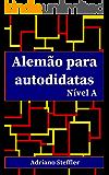 Alemão para autodidatas: Nível A (Portuguese Edition)