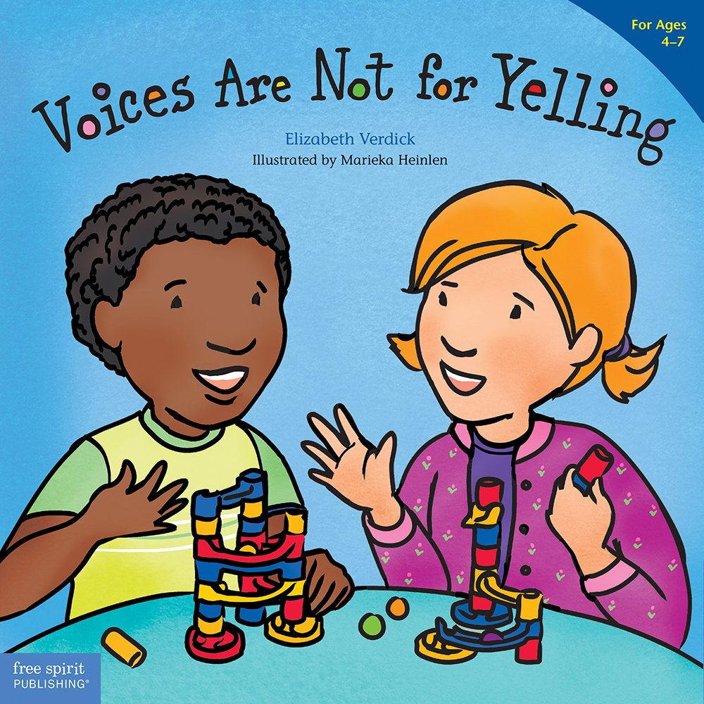 Voices Are Not for Yelling (Ages 4-7) (Best Behavior)