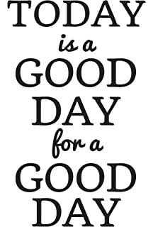Amazoncom Its A Good Day To Have A Good Day Vinyl Lettering Wall