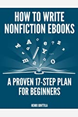 How to Write Nonfiction eBooks: A Proven 17-Step Plan for Beginners Kindle Edition