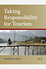 Taking Responsibility for Tourism by Harold Goodwin (1-May-2011) Paperback Paperback
