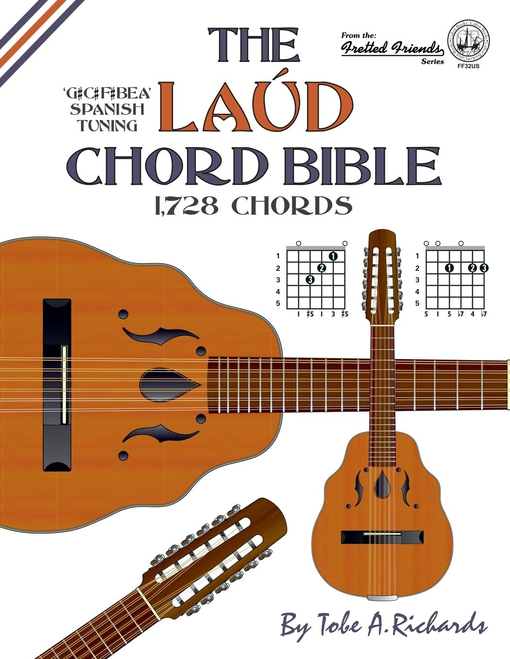 The Laud Chord Bible: Standard Fourths Spanish Tuning 1,728 Chords ...