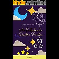 As Estrelas de Quatro Pontas (Infantil Livro 1)