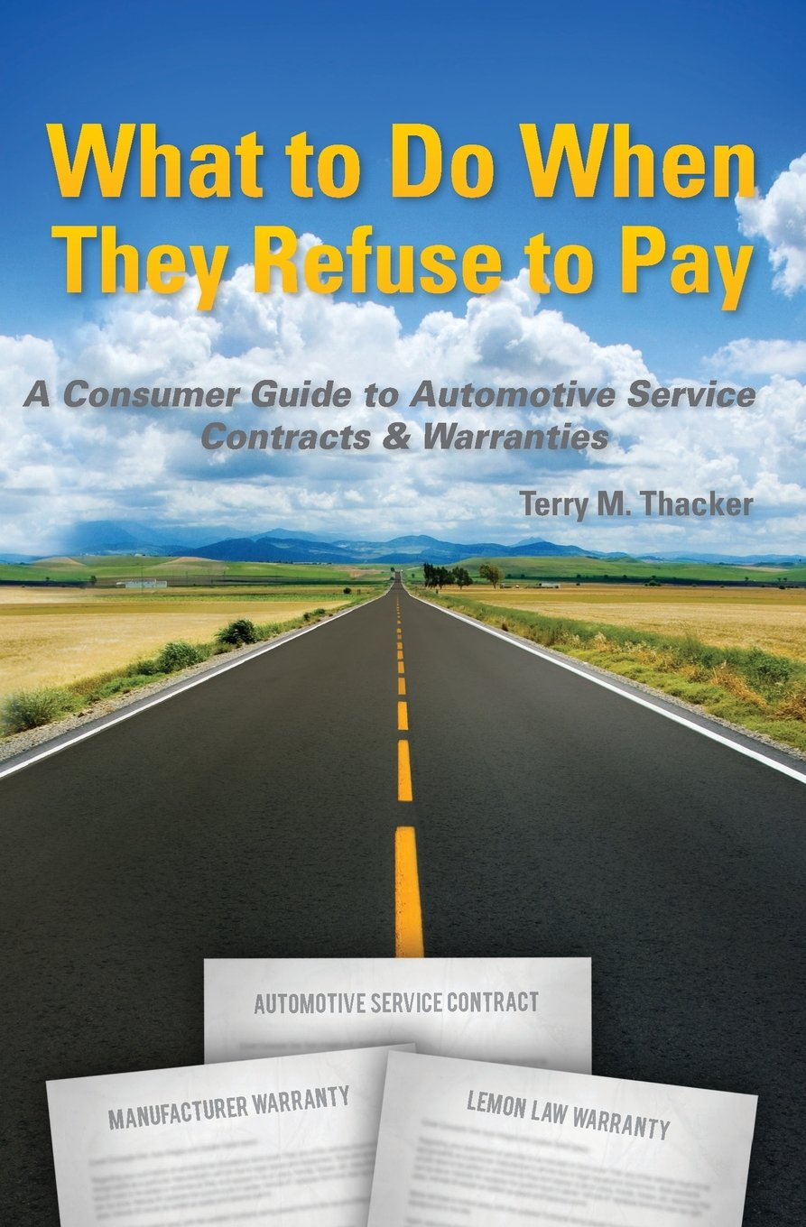 Download What to Do When They Refuse to Pay: A Consumer Guide to Automotive Service Contracts & Warranties ebook