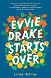 Evvie Drake Starts Over: When you get a second chance, will you be brave enough to take it?