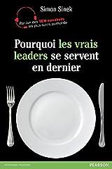 Pourquoi les vrais leaders se servent en dernier (VILLAGE MONDIAL) (French Edition) Kindle Edition