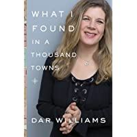What I Found in a Thousand Towns: A Traveling Musician's Guide to Rebuilding America's Communities―One Coffee Shop, Dog…