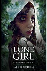 Lone Girl (The Wolfling Saga Book 2) Kindle Edition