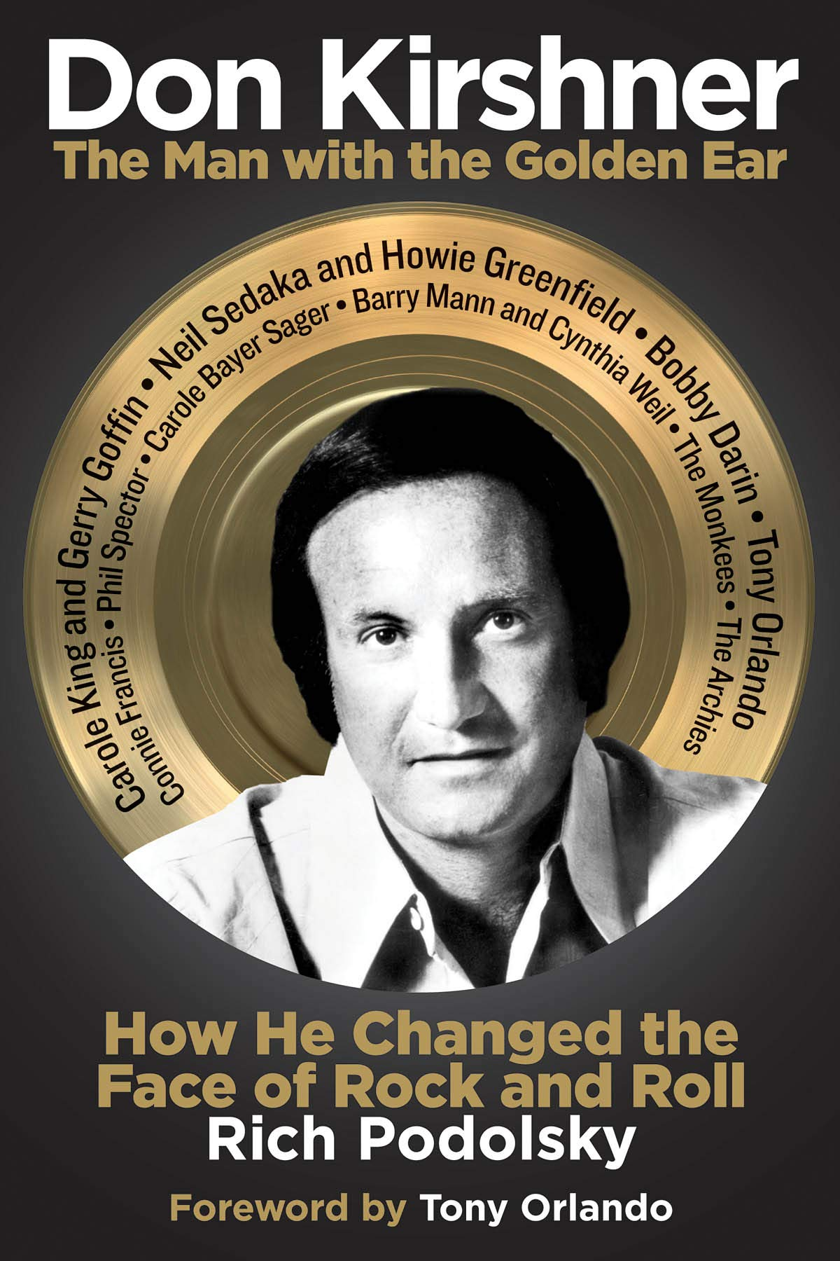 Don Kirshner: The Man with the Golden Ear: How He Changed the ...
