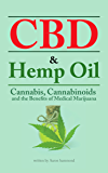 CBD & Hemp Oil: Cannabis, Cannabinoids and the Benefits of Medical Marijuana