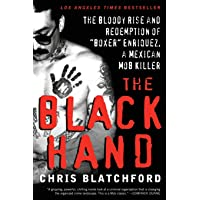 """The Black Hand: The Story of Rene """"Boxer"""" Enriquez and His Life in the Mexican Mafia: The Bloody Rise and Redemption of…"""