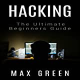Hacking: The Ultimate Beginners Guide