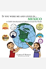 If you were me and lived in... Mexico: A Child's Introduction to Cultures Around the World Paperback
