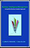 Business Intelligence Management: Competitive Business Analytics Approach