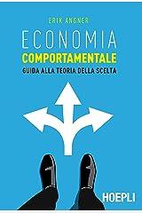 Economia comportamentale. Guida alla teoria della scelta Paperback