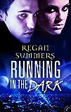 Running in the Dark (Night Runner series Book 1)