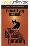 The Student Librarian: (A Jason & Mortyiene Mystery)
