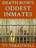 Death Row's Oddest Inmates