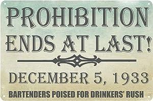 FSTIKO Prohibition Ends at Last Vintage Metal Sign Art Bar Pub Decor for Home Man Cave Garage Sign 8X12Inch