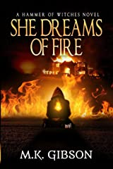 She Dreams of Fire (Hammer of Witches) (Volume 1) Paperback
