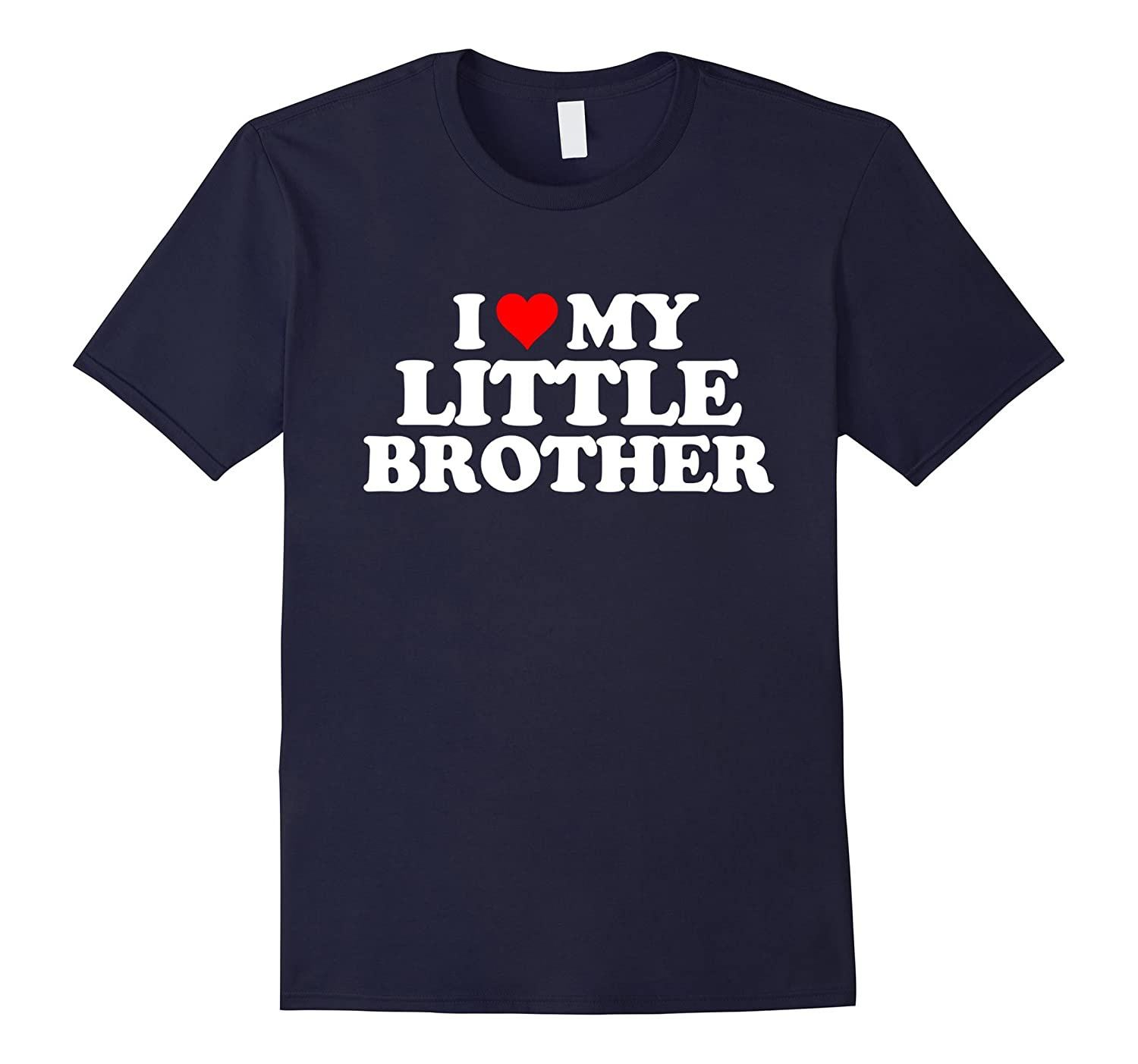I Love My Little Brother T Shirt - Heart Funny Fun Gift Tee-BN
