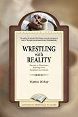 Wrestling with Reality Kindle Edition