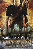 Cidade de Vidro - Série Os Instrumentos Mortais 3
