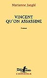 Vincent qu'on assassine