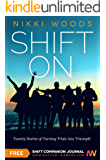 Shift On: Twenty Stories of Turning Trials into Triumph!