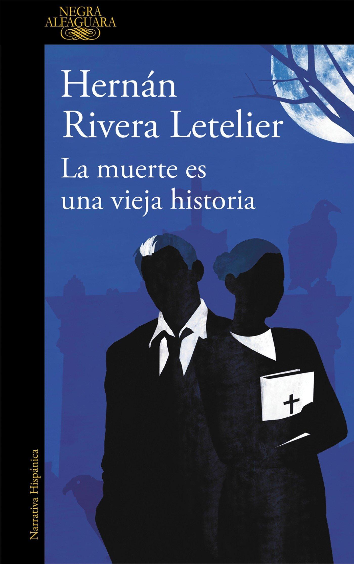 La muerte es una vieja historia (Alfaguara Negra): Amazon.es: Rivera Letelier, Hernán: Libros