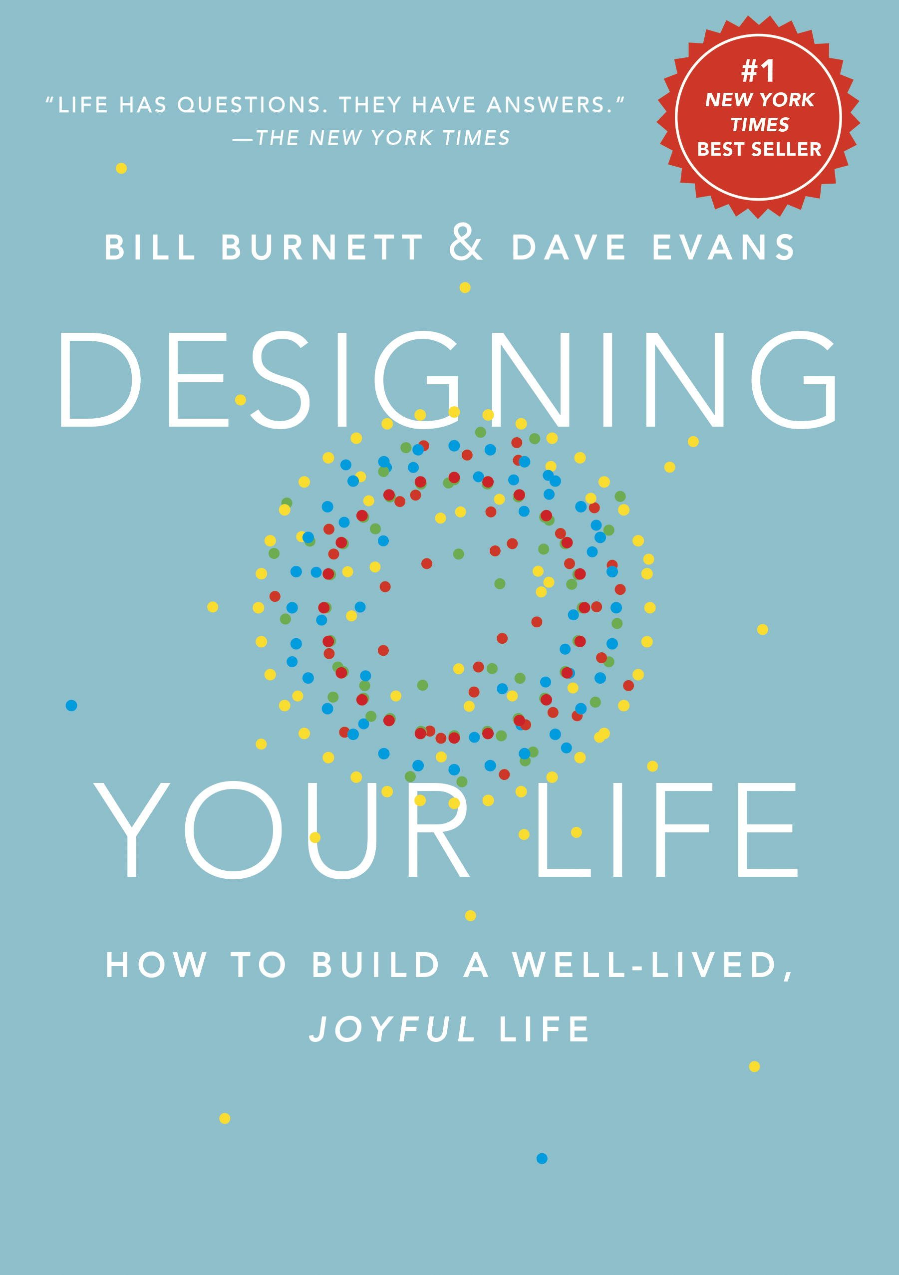 Designing Your Life  How To Build A Well Lived Joyful Life  English Edition