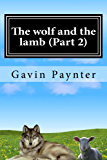 The wolf and the lamb  (Part 2) (Profile of the Antichrist)